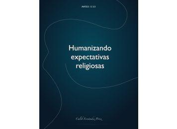 Humanizando expectativas religiosas - Iglesia Presbiteriana de ...