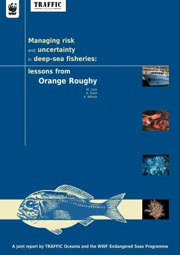 Managing risk and uncertainty in deep-sea fisheries - wwf - Australia