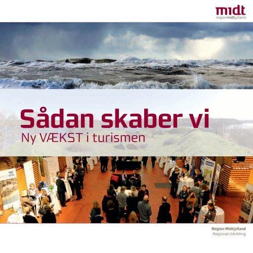 Sådan skaber vi Ny VÆKST i turismen - Region Midtjylland