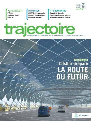 Trajectoire le magazine n°1 - Octobre 2011 [.pdf] - Ifsttar