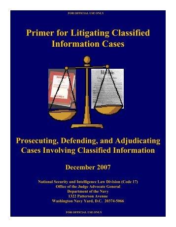 Primer for Litigating Classified Information Cases - James Madison ...