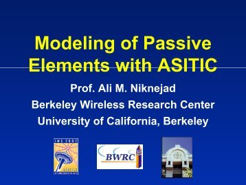 Modeling of Passive Elements with ASITIC - Ali M. Niknejad