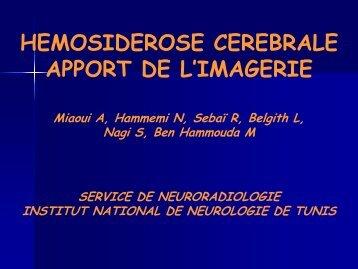 HEMOSIDEROSE CEREBRALE APPORT DE L'IMAGERIE