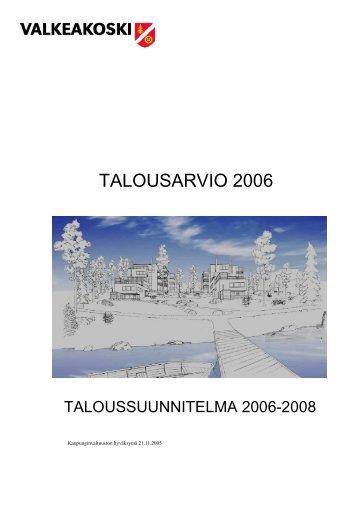 valkeakosken kaupungin talousarvio 2006 ja ... - Valkeakoski