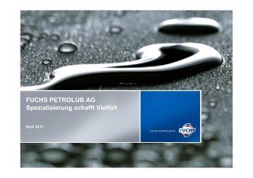 FUCHS PETROLUB AG Spezialisierung schafft Vielfalt