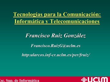 Tecnologías para la Comunicación: Informática y ... - Grupo Alarcos