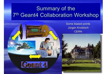 Summary of the 7 Geant4 Collaboration Workshop - Geant4 - CERN