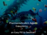 Pharmaceuticals in Aquatic Ecosystems…… an Easy Pill to ... - CVG