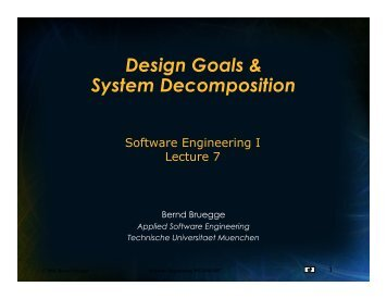 Design Goals & System Decomposition - Chair for Applied Software ...