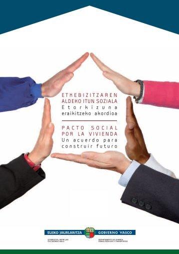 Etxebizitzaren aldeko Itun Soziala. - es=Vivienda, Obras Públicas y ...