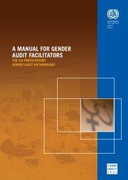 A manual for gender audit facilitators: The ILO - International Labour ...