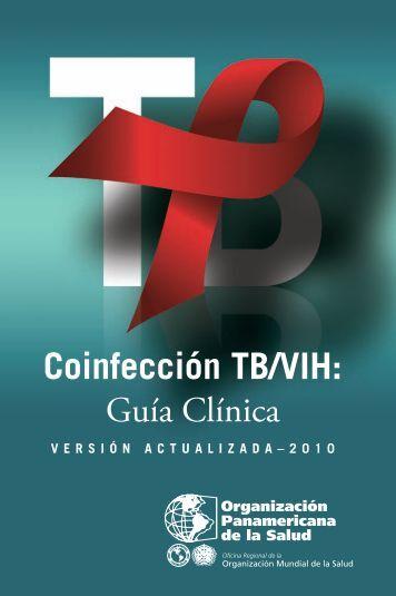 Coinfección TB/VIH: Guía Clínica. Versión actualizada – 2010