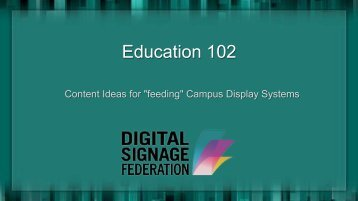 View the slide deck from this presentation - Digital Signage Federation