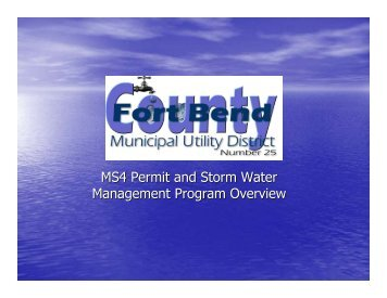 MS4 Permit & Stormwater Management Overview - Fort Bend ...