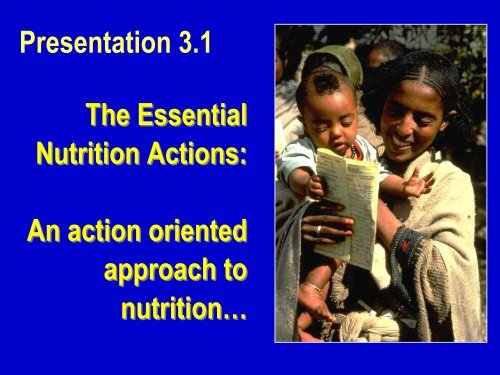 Presentation 3.1 The Essential Nutrition Actions ... - Linkages Project