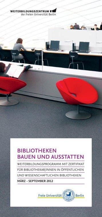 BIBLIOTHEKEN BAUEN UND AUSSTATTEN - Freie Universität Berlin