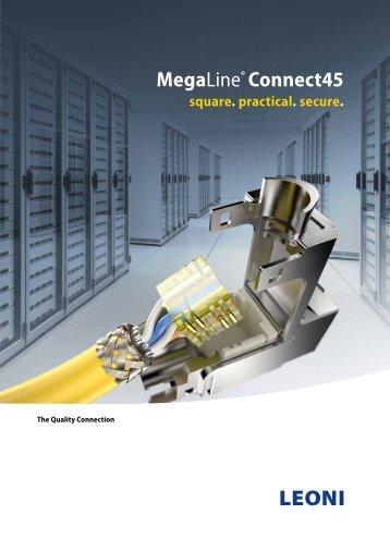 MegaLine® Connect45 square. practical. secure. - Leoni