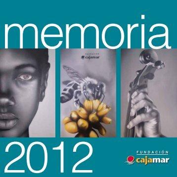Memoria 2012 (PDF 3,03 MB.) - Fundación Cajamar