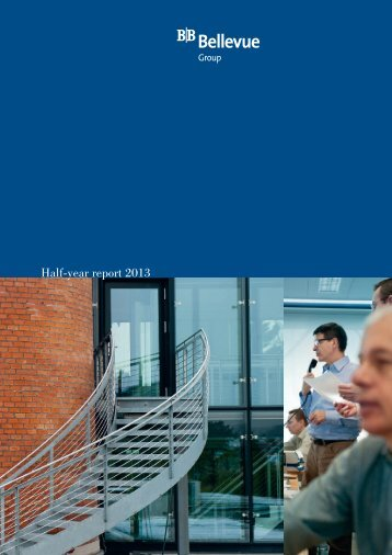 Half-year report 2013 - Bellevue Group