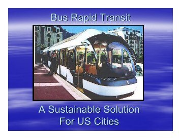 Bus Rapid Transit A Sustainable Solution For US Cities