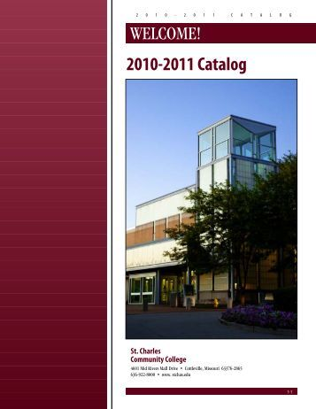 WELCOME! 2010-2011 Catalog - St. Charles Community College