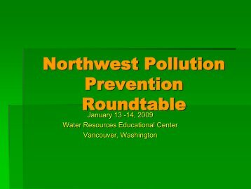 Download slides - Pacific Northwest Pollution Prevention Resource ...