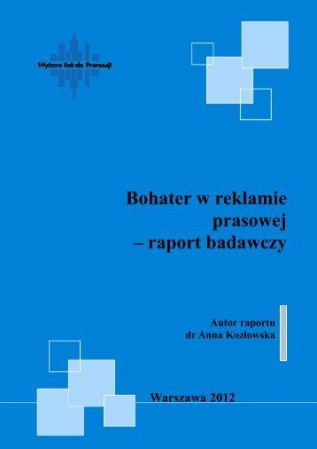 Bohater w reklamie prasowej - raport badawczy - Wyższa Szkoła ...