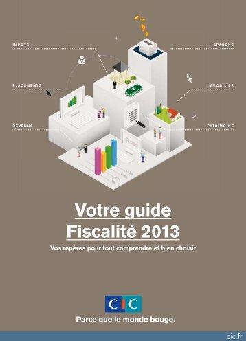 Votre guide Fiscalité 2013 - CIC
