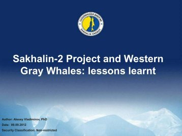 Sakhalin-2 Project and Western Gray Whales: lessons learnt - IUCN ...