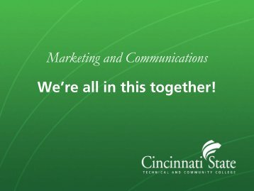 Marketing and Communications We're all in this ... - Cincinnati State