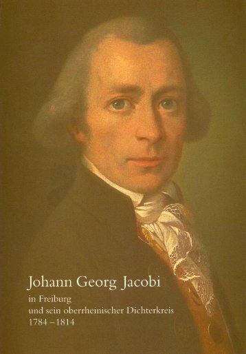 Johann Georg Jacobi in Freiburg und sein oberrheinischer ...
