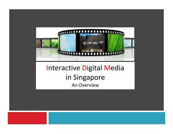 Overview of IDM In Singapore & AWS - Interactive Digital Media ...