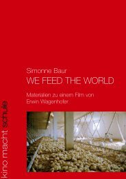Erwin Wagenhofer We Feed the World - Kino macht Schule