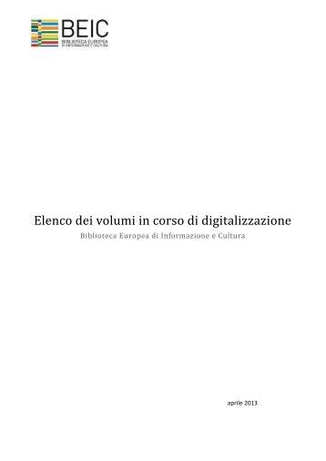 Elenco dei volumi in corso di digitalizzazione - Biblioteca europea d ...