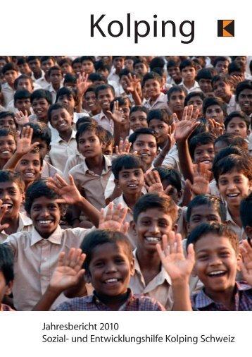 Jahresbericht 2010 Sozial- und Entwicklungshilfe Kolping Schweiz