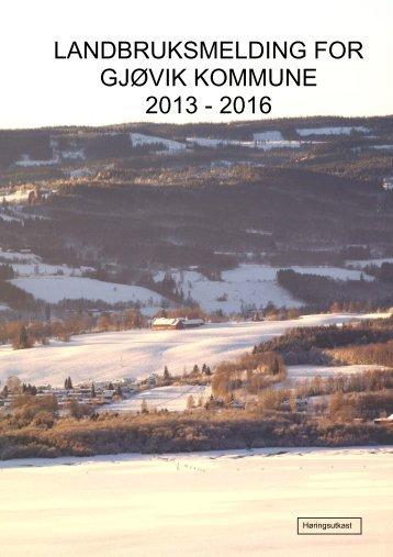 landbruksmelding for gjøvik kommune 2013 - 2016 - BIRI.NO