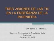 Tres Visiones de las TIC en la Enseñanza de la Ingeniería, Dra ...