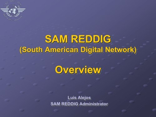 The REDDIG Administration - ICAO