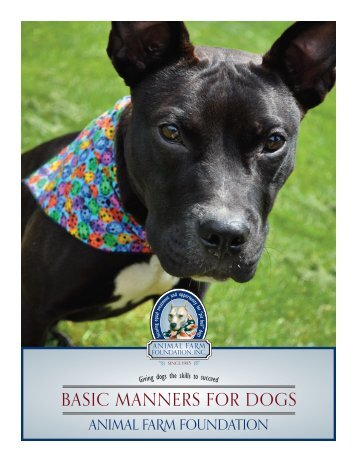 bASic mAnnerS for dogS - Animal Farm Foundation