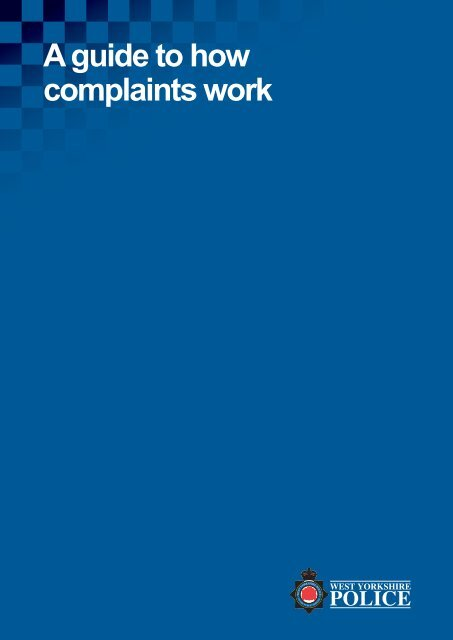 A guide to how complaints work - West Yorkshire Police