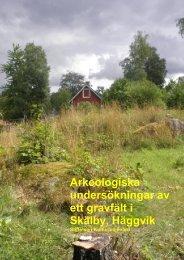 Arkeologiska undersökningar av ett gravfält i Skälby, Häggvik - KMMD