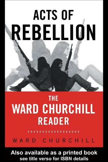 Ward Churchill - Acts of Rebellion - The Ward Churchill Reader