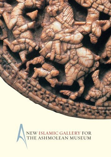NEW ISLAMIC GALLERY FOR THE ASHMOLEAN MUSEUM