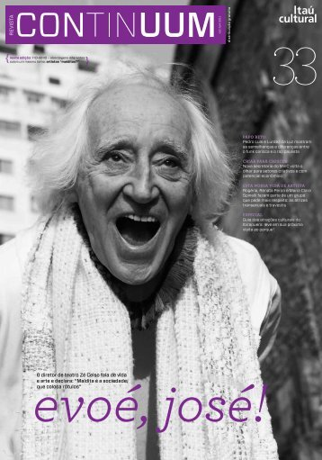 """O diretor de teatro Zé Celso fala de vida e arte e declara: """"Maldita é ..."""