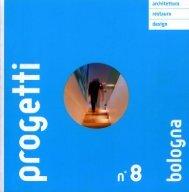 Progetti, n.8, Bologna, di Antonio Labalestra [pdf 2,00MB] - AAM