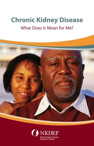 Chronic Kidney Disease: What Does It Mean for Me? (Brochure)