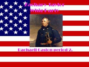 Zachary Taylor Powerpoint By Rachaell Gaston - Nashua School ...