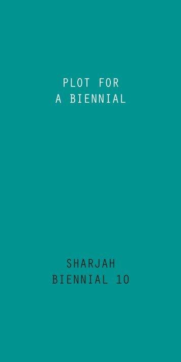 plot for a biennial sharjah biennial 10 - Sharjah Art Foundation