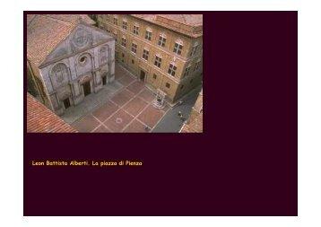Leon Battista Alberti. La piazza di Pienza