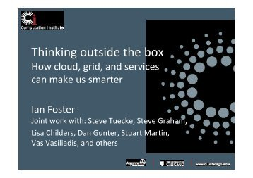 Thinking outside the box: How cloud, grid, and services can make us ...